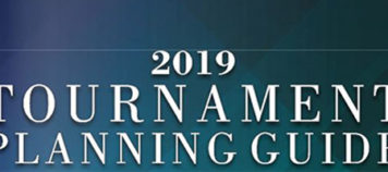 Feature – 2019 Tournament Planning Guide